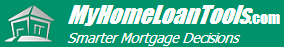 MyHomeLoanTools.com - Smarter Mortgage Decisions